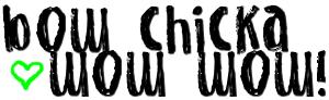 Bow chicka