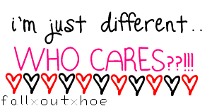 i'm just different.