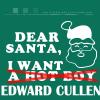 Dear Santa, I Want Edward Cullen!